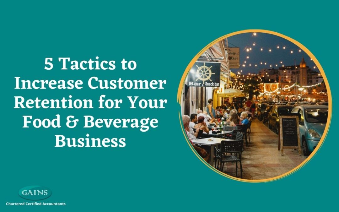 5 Tactics to Increase Customer Retention for Your Food & Beverage Business
