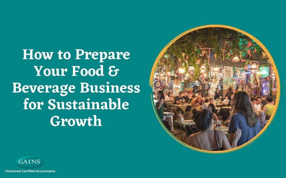 How to Prepare Your Food & Beverage Business for Sustainable Growth